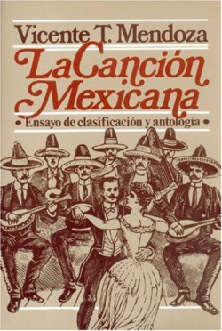 La canción mexicana : ensayo de clasificación y antología