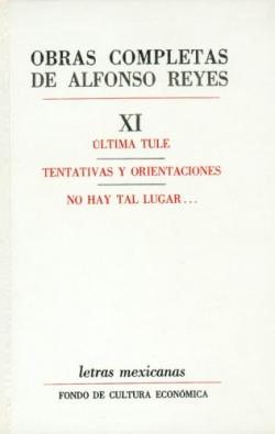 Obras completas, XI : Ultima Tule, Tentativas y orientaciones, No hay tal lugar...