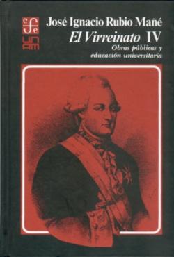 El Virreinato, IV : obras públicas y educación universitaria