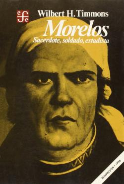 Morelos : sacerdote, soldado, estadista