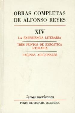 Obras completas, XIV : La experiencia literaria : Tres puntos de exegética literaria. Páginas adicio