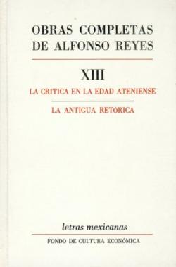Obras completas, XIII : La crítica en la edad ateniense, La antigua retórica