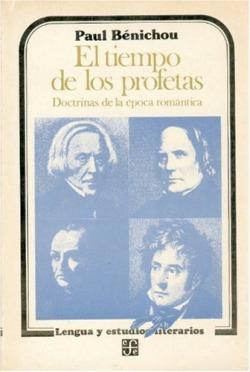 El tiempo de los profetas : doctrinas de la época romántica
