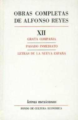 Obras completas, XII : Grata compañía, Pasado inmediato, Letras de la Nueva España