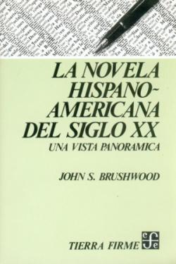 La novela hispanoamericana del siglo XX : una vista panorámica