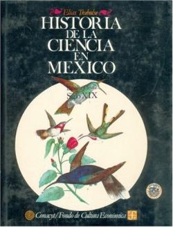 Historia de la ciencia en México : estudios y textos, siglo XIX