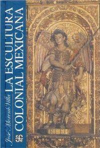 La escultura colonial mexicana