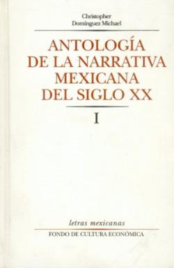 Antología de la narrativa mexicana del siglo XX, I