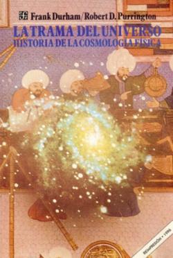 La trama del universo : historia de la cosmología física