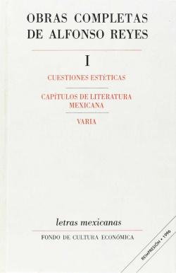 Obras completas, I : Cuestiones estéticas, Capítulos de literatura mexicana, Varia