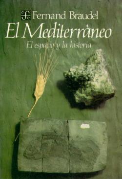 El Mediterráneo : el espacio y la historia