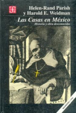 Las Casas en México : historia y obra desconocidas