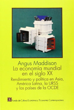 La economía mundial en el siglo XX : rendimiento y política en Asia, América Latina, la URSS y los p
