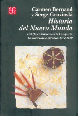 Historia del Nuevo Mundo, I : del descubrimiento a la Conquista : La experiencia europea 1492-1550