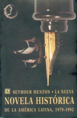 La nueva novela histórica de la América Latina, 1979-1992