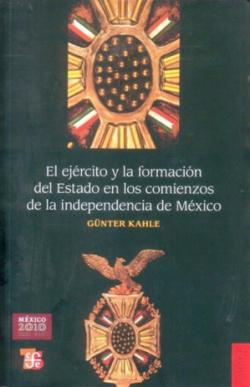 El ejército y la formación del Estado en los comienzos de la independencia de México