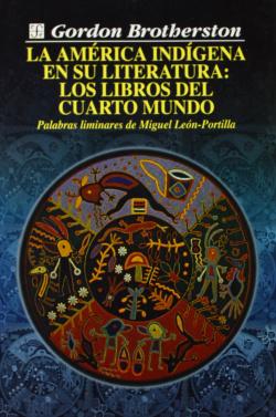 La América indígena en su literatura : los libros del Cuarto Mundo