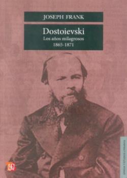 Dostoievski : Los años milagrosos, 1865-1871