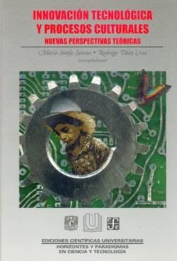 Innovación tecnológica y procesos culturales : Nuevas perspectivas teóricas