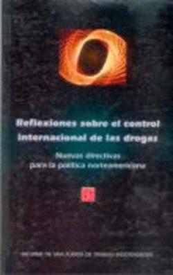 Informe de una Fuerza de Trabajo Independiente : Reflexiones sobre el control internacional de las d