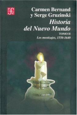 Historia del Nuevo Mundo, II : los mestizajes (1550-1640)