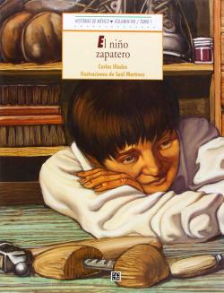 Historias de México, VIII : México independiente, I : El niño zapatero / tomo 2 : Campamento en Zitá
