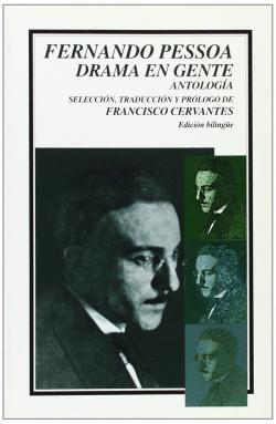 Fernando Pessoa : Drama en gente : Antología. Edición bilingüe