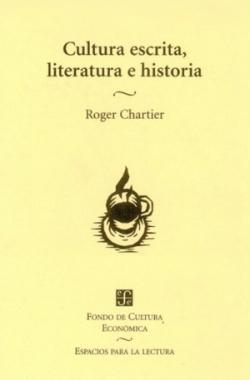 Cultura escrita, literatura e historia : Coacciones transgredidas y libertades restringidas : Conver