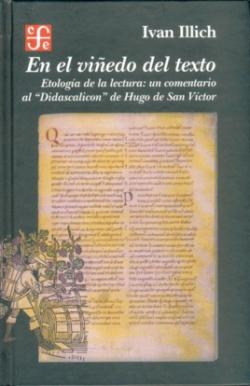 En el viñedo del texto : Etología de la lectura: un comentario al Didascalicon de Hugo de San Víctor