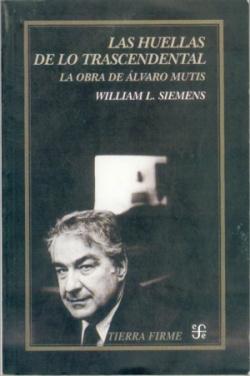Las huellas de lo trascendental: la obra de Alvaro Mutis