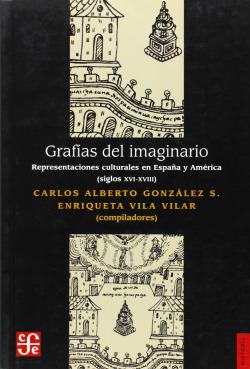 Grafías del imaginario : Representaciones culturales en España y América (siglos XVI-XVIII)
