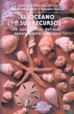 El océano y sus recursos, IV : Las ciencias del mar: oceanografía biológica