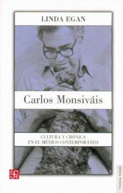 Carlos Monsiváis : Cultura y crónica en el México contemporáneo
