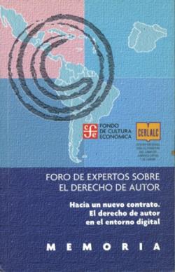 Memoria : Foro de expertos sobre el derecho de autor : Hacia un nuevo contrato : El derecho de autor