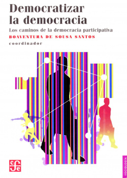 Democratizar la democracia : Los caminos de la democracia participativa
