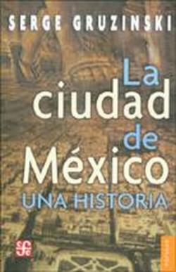 La Ciudad de México : una historia