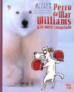 Perro de Mar Williams y el norte congelado : Este es el cuarto terrible cuento del Espectro Espeluzn