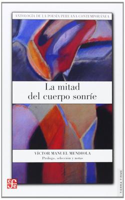 La mitad del cuerpo sonríe : Antología de la poesía peruana contemporánea