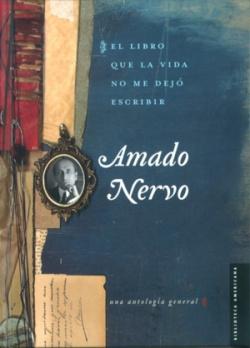 El libro que la vida no me dejó escribir : Una antología general