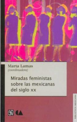 Miradas feministas sobre las mexicanas del siglo XX