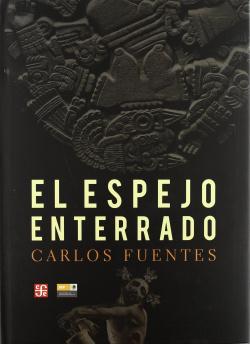 El espejo enterrado. Reflexiones sobre España y América Latina