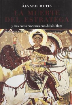 La muerte del estratega y tres conversaciones con Julián Meza