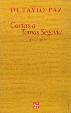 Cartas a Tomás Segovia (1957-1985)