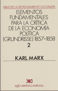 Elementos fundamentales economia politica grundisse