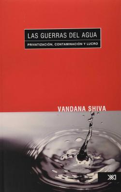 Guerras del agua.privatizacion,contaminacion y lucro