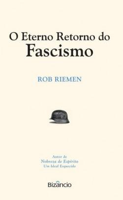 O Eterno Retorno do Fascismo