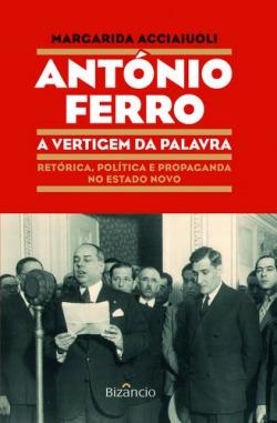 António Ferro: a Vertigem da Palavra
