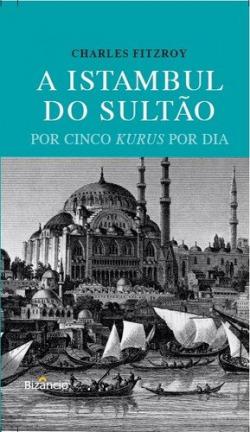 a istambul do sultão por cinco kurus por dia