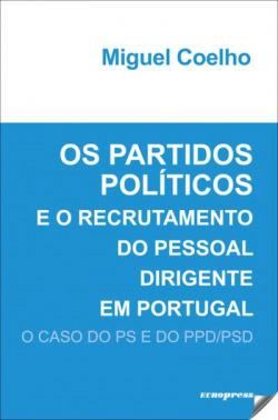 Os Partidos Políticos e o Recrutamento do Pessoal Dirigente em Portugal - O caso do PS e do PPD/PSS