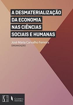Desmaterialização da Economia nas Ciências Sociais e Humanas